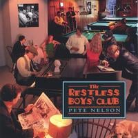 Pete Nelson | The Restless Boys' Club
