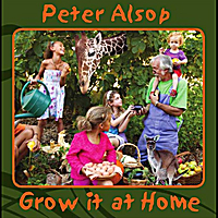 Peter Alsop | Grow It At Home