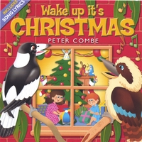 Peter Combe | WAKE UP IT'S CHRISTMAS