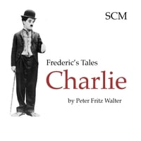 Peter Fritz Walter | Frederic's Tales: Charlie