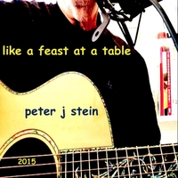 Peter J Stein | Like a Feast At a Table