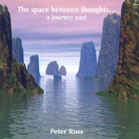 Peter Ross | The Space Between Thoughts...a journey east