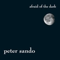 Peter Sando | Afraid of the Dark