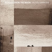 Peter Simpkins | Echoes From the Moon