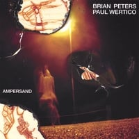 Brian Peters And Paul Wertico | Ampersand