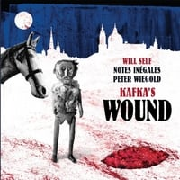 Peter Wiegold, Notes Inégales & Will Self | Kafka's Wound