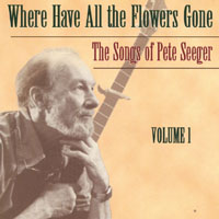 Various Artists | Where Have All the Flowers Gone: The Songs of Pete Seeger Vol. I