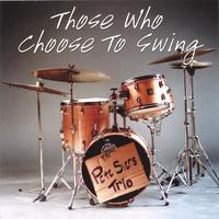 Pete Siers Trio | Those Who Choose to Swing