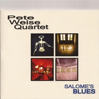 Pete Weise Quartet | Salome's Blues