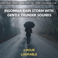 Stardust Vibes | Insomnia Rain Storm with Gentle Thunder Sounds: One