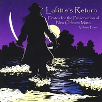Pirates For The Preservation Of New Orleans Music | Lafitte's Return Vol. 4