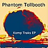 Phantom Tollbooth: Komp Traks - EP
