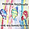 Phantom Tollbooth: One Way Conversation          (Remastered)