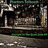 Phantom Tollbooth: Daylight In the          Quiet Zone EP (Remastered)