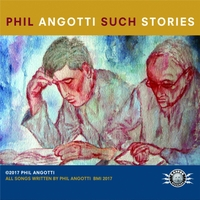 Phil Angotti | Such Stories