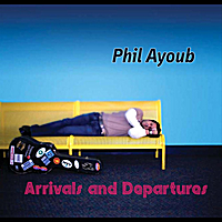 Phil Ayoub | Arrivals and Departures