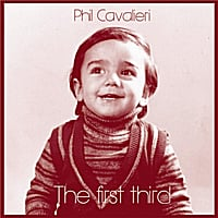 Phil Cavalieri: The First Third