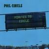 Phil Circle: Minutes To Circle