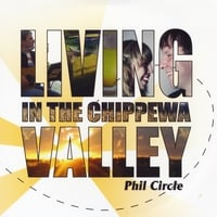 Phil Circle | Living in the Chippewa Valley