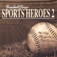 Phil Coley, Danny Mack, Ray Sanders | Baseball Songs Sports Heroes 2