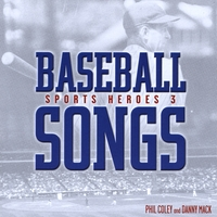 Phil Coley and Danny Mack | Baseball Songs Sports Heroes 3