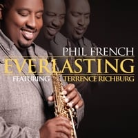 Phil French | Everlasting (feat. Terrence Richburg)