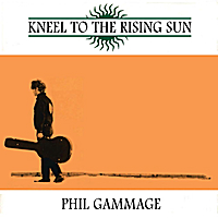 Phil Gammage | Kneel to the Rising Sun