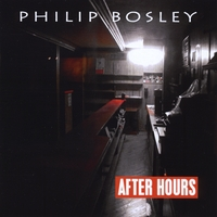 Philip Bosley | After Hours