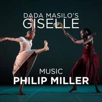 Philip Miller | Music from Dada Masilo's Giselle
