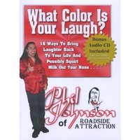 Phil Johnson of Roadside Attraction | DVD/CD What Color Is Your Laugh?: 16 Ways to Bring Laughter Back To Your Life And Possibly Squirt Milk Out Your Nose