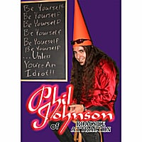 Phil Johnson of Roadside Attraction | Be Yourself...Unless You're An Idiot
