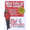 Phil Johnson of Roadside Attraction: DVD/CD What Color Is Your Laugh?: 16 Ways to Bring Laughter Back To Your Life And Possibly Squirt Milk Out Your Nose