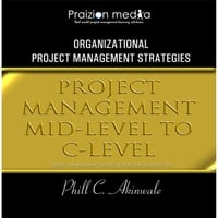 Phill C. Akinwale | Project Management Mid-Level to C-Level