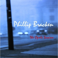 Phillip Bracken: The Opole Session