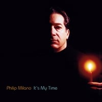 Philip Milano | It's My Time