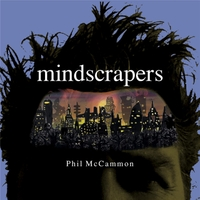 Phil McCammon: Mindscrapers