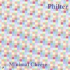 Philter: Minimal Cheese