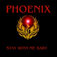 Phoenix | Stay With Me Baby