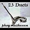 phog masheeen: 23 duets