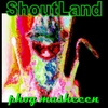 Phog Masheeen: Shoutland