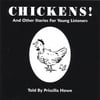 PRISCILLA HOWE: Chickens! And Other Stories For Young Children