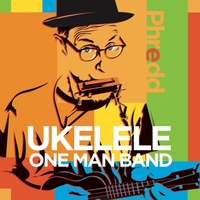 Phredd | Ukulele One Man Band