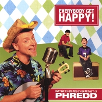 PHREDD: Everybody Get Happy