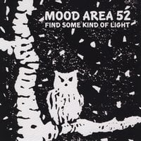Mood Area 52 | Find Some Kind of Light