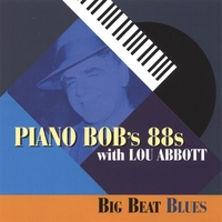 Piano Bob's 88s featuring Lou Abbott | Big Beat Blues