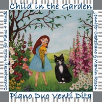 Piano Duo Venti Dita | Child in the Garden: Contemporary Music for Piano 4 Hands