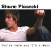 Shane Piasecki: You