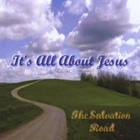 The Salvation Road | It's All About Jesus