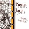 PIERRE JORIS: Routes, Not Roots
