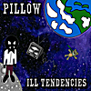 Pillow: Ill Tendencies